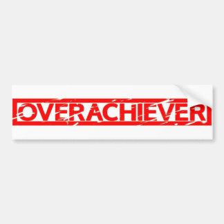 Overachiever Stamp Bumper Sticker