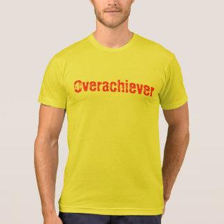 Overachiever Tshirts