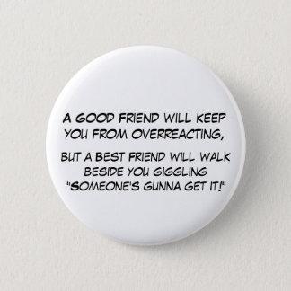 Overeacting 6 Cm Round Badge