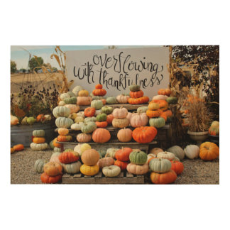 Overflowing with Thankfulness, on wood Wood Wall Decor