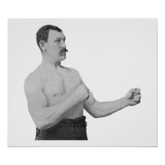 Overly Manly Man Meme Poster
