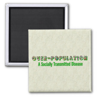 Overpopulation is an STD Fridge Magnets