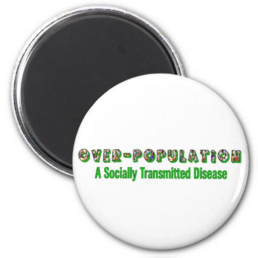 Overpopulation is an STD Refrigerator Magnet