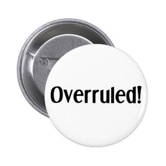 Overruled 6 Cm Round Badge