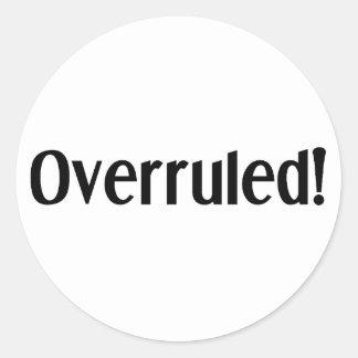 Overruled Round Sticker