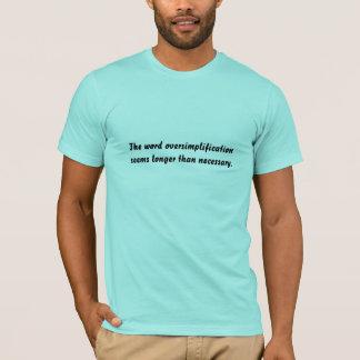 Oversimplification T-Shirt