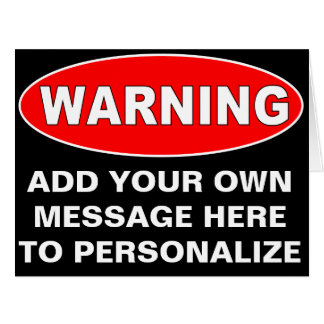 Oversized Custome Warning Sign Greeting Card