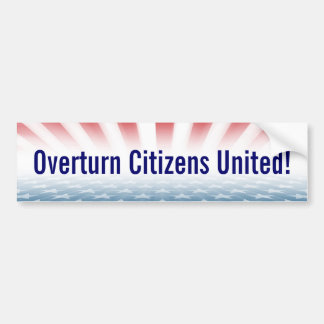 """Overturn Citizens United"" Bumper Sticker"