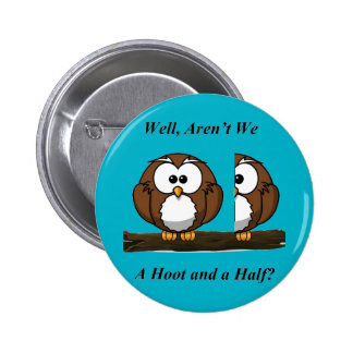Owl A Hoot and a Half 6 Cm Round Badge