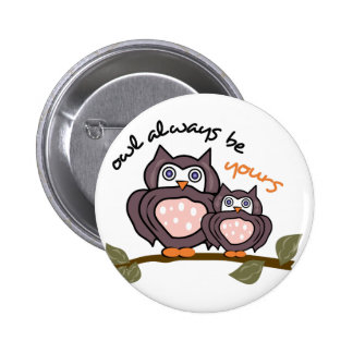 Owl Always Be Yours 6 Cm Round Badge