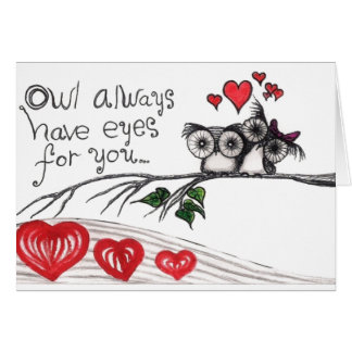 Owl Always Have Eyes For you Card