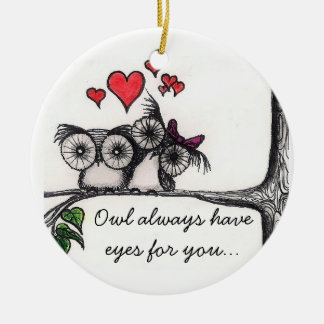 Owl always have eyes for you... - Ornament
