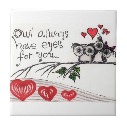 "Owl Always Have Eyes For You - Small (4.25"" x 4.25 Ceramic Tile"