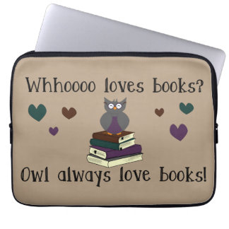 Owl Always Love Books Computer Sleeves