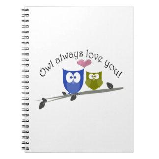 Owl always love you, cute Owls Art Spiral Notebook
