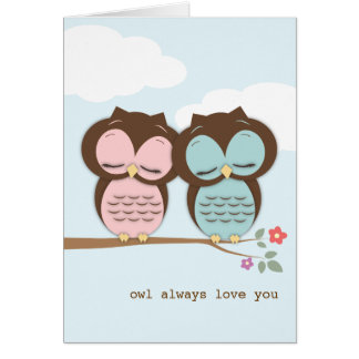 Owl Always Love You Love Birds Card