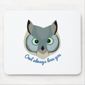 Owl Always Love You Mouse Pads