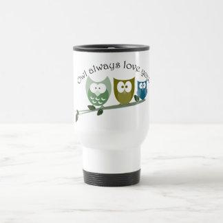 Owl always love you! coffee mugs