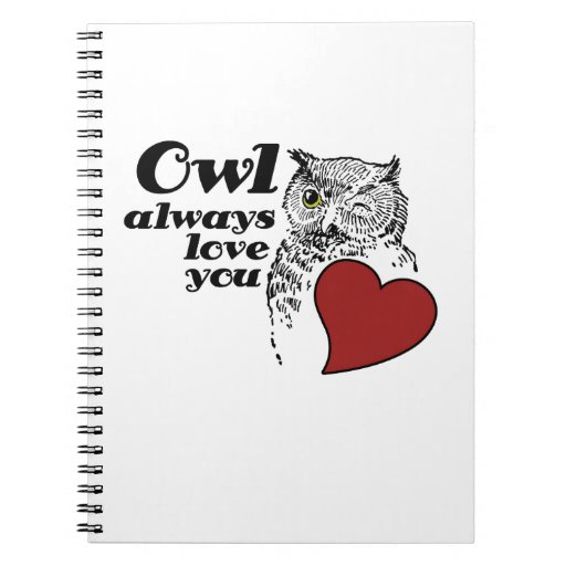 OWL always love you Note Book