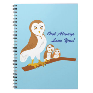 Owl Always Love You! Notebook
