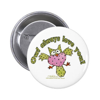 Owl Always Love You! Pinback Button