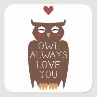 Owl Always Love You Square Sticker