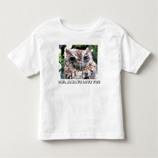 OWL ALWAYS LOVE YOU TODDLER T-Shirt