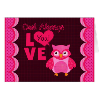 Owl Always Love You! Valentine's Day Greeting Card