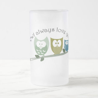 Owl always love you! Valentine's Gifts Frosted Glass Beer Mug