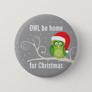 Owl be home for Christmas button