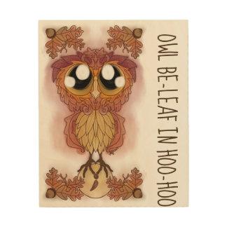 Owl Be-leaf In Hoo-Hoo (October 2017) Wood Wall Art