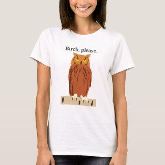 Owl Birch Please Women's Tshirt