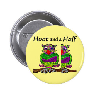 Owl Hoot and a Half 6 Cm Round Badge