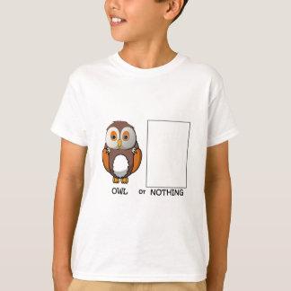 Owl Or Nothing Pun T-Shirt