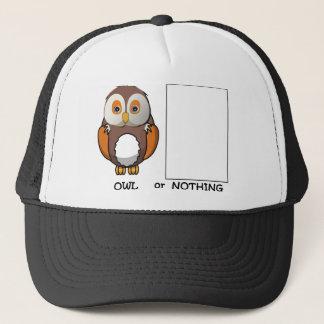 Owl Or Nothing Pun Trucker Hat