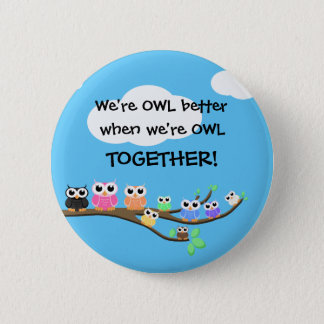 """""""OWL Together Now"""" 6 Cm Round Badge"""