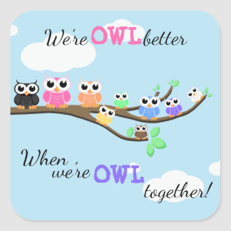 """OWL Together Now"" Square Sticker"