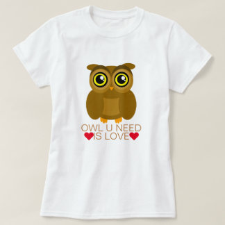 Owl U Need Is Love T-Shirt