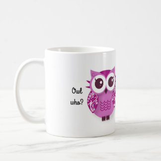 Owl who? Owl be your best friend Coffee Mug