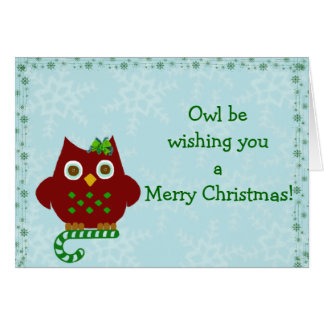 Owl wish you a Merry Christmas! Greeting Card