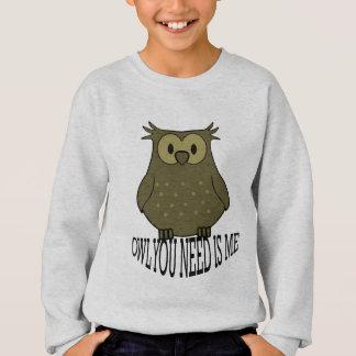 owl you need is me sweatshirt