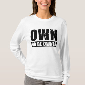 Own or Be Owned (black-distressed) Long-SL T-Shirt