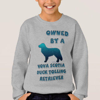 Owned by a Nova Scotia Duck Tolling Retriever Sweatshirt