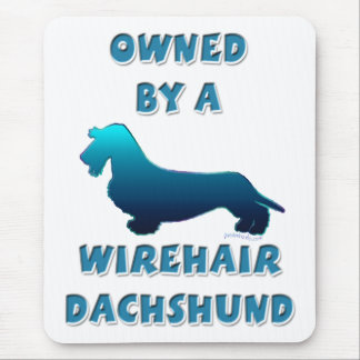 Owned by a Wirehair Dachshund Mouse Pad