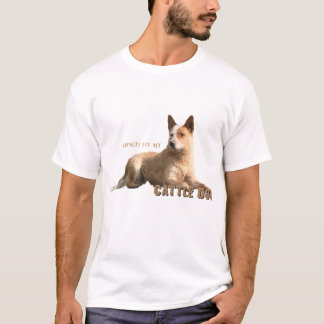 Owned by my Australian Cattle Dog T-Shirt
