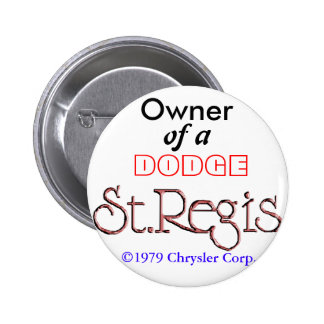 Owner of a Dodge St. Regis. 6 Cm Round Badge