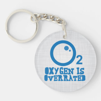 Oxygen Is Overrated Key Ring