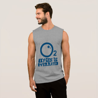 Oxygen Is Overrated Sleeveless Shirt