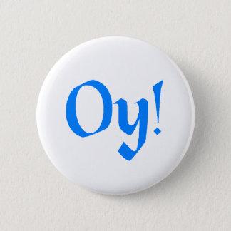 Oy! 6 Cm Round Badge
