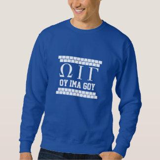 Oy Ima Goy Sweatshirt